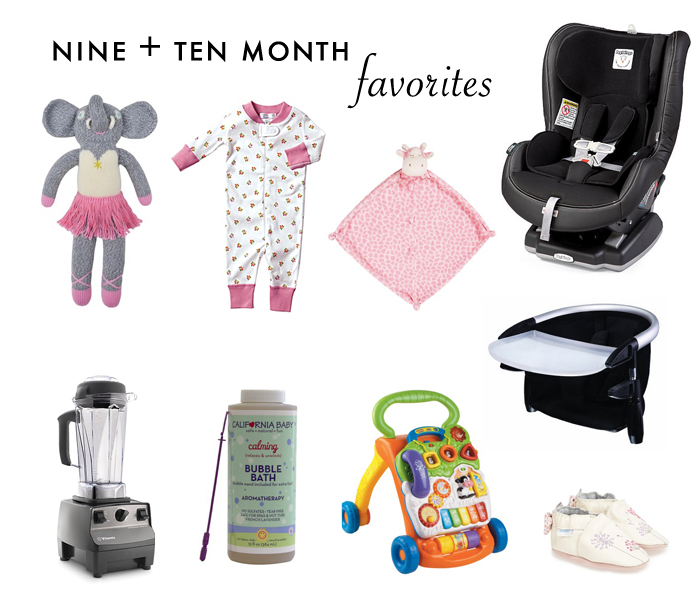 Nine and Ten Month Baby Favorites